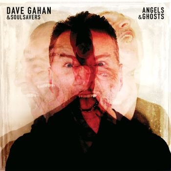 DAVID GAHAN [DEPECHE MODE] AND SOULSAVERS - Angels And Ghosts